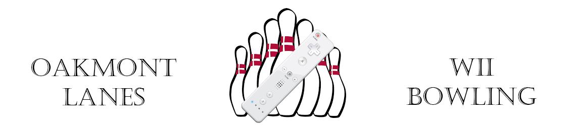 Oakmont Lanes Wii Bowling banner