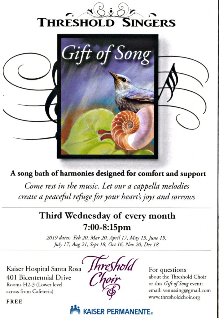 Threshold Singers performing every third Wednesday of the month starting at 7 PM in Kaiser Hospital at 401 Bicentennial Drive.