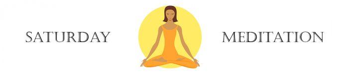 Saturday Meditation Banner